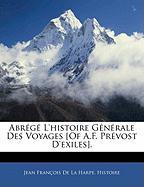 Abrg L'Histoire Gnrale Des Voyages [Of A.F. Prvost D'Exiles]. - De La Harpe, Jean Franois; Histoire