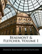 Beaumont & Fletcher, Volume 1 - Beaumont, Francis; Fletcher, John