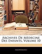 Archives de Mdecine Des Enfants, Volume 10 - Anonymous
