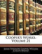 Cooper's Works, Volume 21 - Cooper, James Fenimore; Bryant, William Cullen
