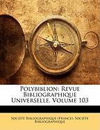 Polybiblion: Revue Bibliographique Universelle, Volume 103