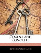 Cement and Concrete - Sabin, Louis Carlton