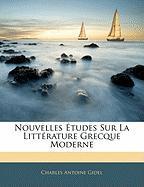Nouvelles Tudes Sur La Littrature Grecque Moderne - Gidel, Charles Antoine