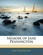 Memoir of Jane Pennington - Pennington, Jane