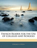 French Reader for the Use of Colleges and Schools - Oppen, Edward A.