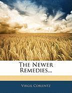 The Newer Remedies... - Coblentz, Virgil