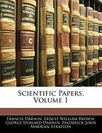Scientific Papers, Volume 1 - Darwin, Francis; Brown, Ernest William; Darwin, George Howard