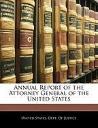 Annual Report of the Attorney General of the United States