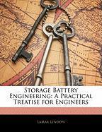 Storage Battery Engineering: A Practical Treatise for Engineers - Lyndon, Lamar