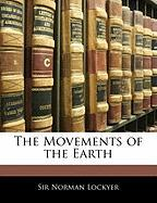 The Movements of the Earth - Lockyer, Norman
