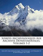 Soires Archologiques Aux Archives Dpartementales, Volumes 1-2