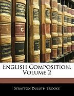 English Composition, Volume 2 - Brooks, Stratton Duluth