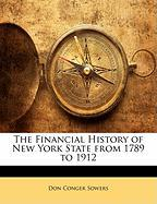 The Financial History of New York State from 1789 to 1912 - Sowers, Don Conger