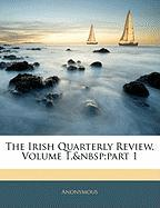 The Irish Quarterly Review, Volume 1, Part 1 - Anonymous