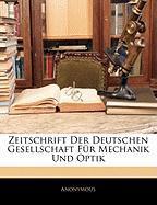 Zeitschrift Der Deutschen Gesellschaft Fr Mechanik Und Optik - Anonymous