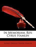 In Memoriam, REV. Cyrus Hamlin - Hamlin, Alfred Dwight Foster