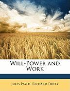 Will-Power and Work - Payot, Jules; Duffy, Richard