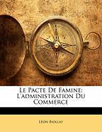 Le Pacte de Famine: L'Administration Du Commerce - Biollay, Lon