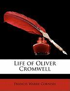 Life of Oliver Cromwell - Cornish, Francis Warre