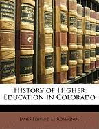 History of Higher Education in Colorado - Le Rossignol, James Edward