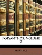 Polyanthos, Volume 3 - Anonymous