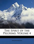 The Spirit of the Pilgrims, Volume 4 - Anonymous