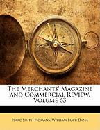 The Merchants' Magazine and Commercial Review, Volume 63 - Homans, Isaac Smith; Dana, William Buck