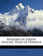 Memoirs of Joseph Fouch, Duke of Otrante - Fouch, Joseph