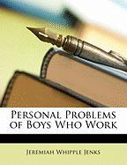 Personal Problems of Boys Who Work - Jenks, Jeremiah Whipple