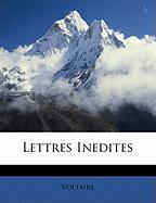 Lettres Inedites - Voltaire