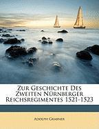Zur Geschichte Des Zweiten Nrnberger Reichsregimentes 1521-1523 - Grabner, Adolph