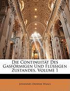 Die Continuitt Des Gasfrmigen Und Flssigen Zustandes, Volume 1 - Waals, Johannes Diderik