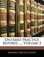 Ontario Practice Reports ..., Volume 2