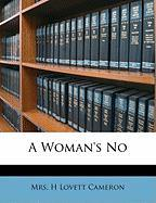 A Woman's No - Cameron, H. Lovett