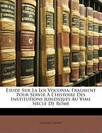 Tude Sur La Loi Voconia: Fragment Pour Servir L'Histoire Des Institutions Juridiques Au Vime Siecle de Rome - Jannet, Claudio