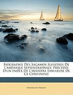 Biographie Des Sagamos Illustres de L'Amrique Septentrionale: Prcde D'Un Index de L'Histoire Fabuleuse de Ce Continent - Bibaud, Maximllien