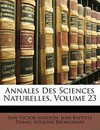 Annales Des Sciences Naturelles, Volume 23 - Audouin, Jean Victor; Dumas, Jean-Baptiste; Brongniart, Adolphe