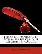 Tudes Biographiques Et Littraires Sur Quelques Clbrits Trangres - Le Fvre-Deumier, Jules