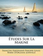 Tudes Sur La Marine - Joinville, Franois-Ferdinand-Philippe