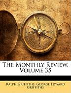 The Monthly Review, Volume 35 - Griffiths, Ralph; Griffiths, George Edward
