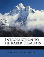 Introduction to the Rarer Elements - Browning, Philip Embury