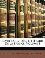 Revue D'Histoire Littraire de La France, Volume 3