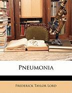 Pneumonia - Lord, Frederick Taylor