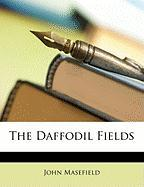 The Daffodil Fields - Masefield, John