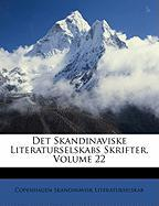 Det Skandinaviske Literaturselskabs Skrifter, Volume 22 - Skandinavisk Literaturselskab, Copenhage