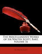 The Miscellaneous Works of Sir Walter Scott, Bart, Volume 16 - Scott, Walter