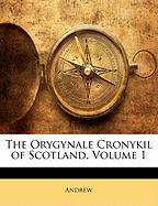 The Orygynale Cronykil of Scotland, Volume 1 - Andrew