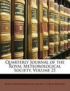 Quarterly Journal of the Royal Meteorological Society, Volume 21