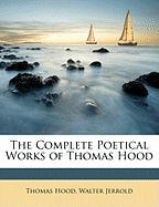The Complete Poetical Works of Thomas Hood - Hood, Thomas; Jerrold, Walter