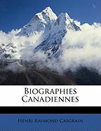 Biographies Canadiennes - Casgrain, Henri Raymond